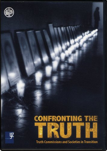 Confronting the Trugh: Truth Commissions and Societies in Transition (73 minutes) (2007)